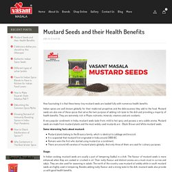 Mustard Seeds: Health Benefits, Usage and Interesting Facts