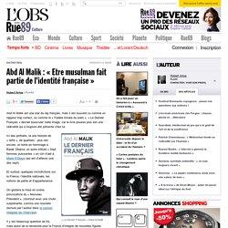 Abd Al Malik: «Etre musulman fait partie de l'identité française» - Rue89 - L'Obs
