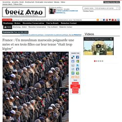 """France : Un musulman marocain poignarde une mère et ses trois filles car leur tenue """"était trop légère"""""""