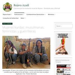 Mujeres kurdas: musulmanas, feministas y guerrilleras – Rojava Azadî