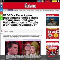 """VIDEO - Face à une musulmane voilée dans """"l'Emission politique"""", Valls dénonce la """"mode d'un voile revendiqué"""""""