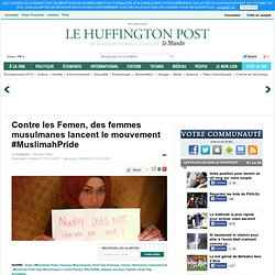 Contre les Femen, des femmes musulmanes lancent le mouvement #MuslimahPride