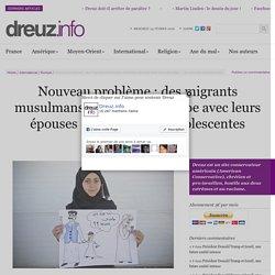 Nouveau problème : des migrants musulmans arrivent en Europe avec leurs épouses … qui sont des adolescentes