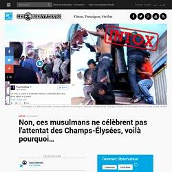 Non, ces musulmans ne célèbrent pas l'attentat des Champs-Élysées, voilà pourquoi…