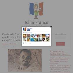Charles de Foucauld : «Le seul moyen que les musulmans deviennent Français est qu'ils deviennent chrétiens»