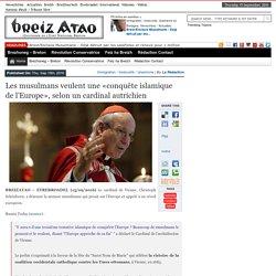 Les musulmans veulent une «conquête islamique de l'Europe», selon un cardinal autrichien
