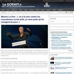 Marine Le Pen : « Je n'ai rien contre les musulmans ou les juifs, je veux juste qu'ils mangent du porc