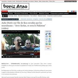 """Aube Dorée sur l'île de Kos envahie par les musulmans : """"Avec Syriza, ce sera le Pakistan"""" (vidéo)"""