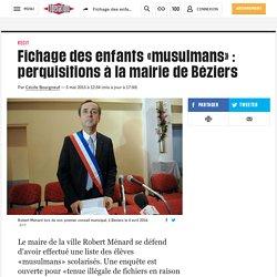 Fichage des enfants «musulmans» : perquisitions à la mairie de Béziers