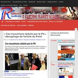 """""""Ces musulmans séduits par le FN"""" : décryptage de l'article du Point"""
