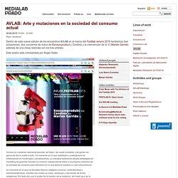 AVLAB: Arte y mutaciones en la sociedad del consumo actual