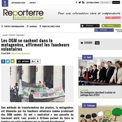 REPORTERRE 11/04/14 Les OGM se cachent dans la mutagenèse, affirment les faucheurs volontaires