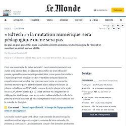 «EdTech» : la mutation numérique sera pédagogique ou ne sera pas