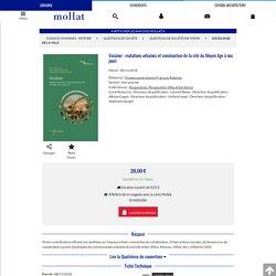Voisiner : mutations urbaines et construction de la cité du Moyen Age à nos jours - Librairie Mollat Bordeaux