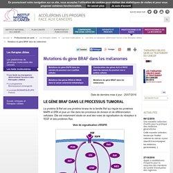 Mutations du gène BRAF dans les mélanomes - Les tests ou marqueurs déterminant l'accès à des thérapies ciblées