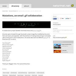 Mutations, an email .gif collaboration