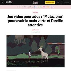 """Jeu vidéo pour ados : """"Mutazione"""" pour avoir la main verte et l'oreille attentive - Enfants"""
