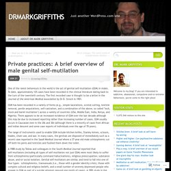 Private practices: A brief overview of male genital self-mutilation | drmarkgriffiths