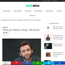What are Mutton Chops, The beard style?