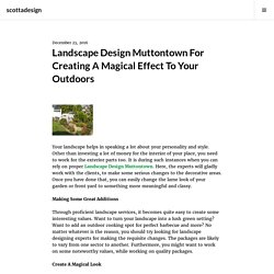 Landscape Design Muttontown For Creating A Magical Effect To Your Outdoors