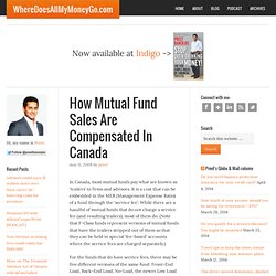 How Mutual Fund Sales Are Compensated In Canada