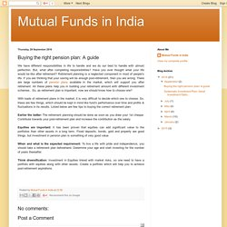 Mutual Funds in India: Buying the right pension plan: A guide