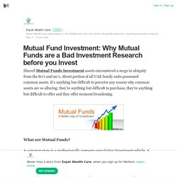 Mutual Fund Investment: Why Mutual Funds are a Bad Investment Research before you Invest