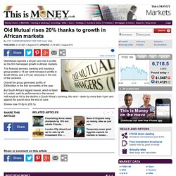 Old Mutual rises 20% thanks to growth in African markets