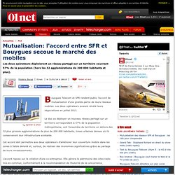 Mutualisation: l'accord entre SFR et Bouygues secoue le marché des mobiles
