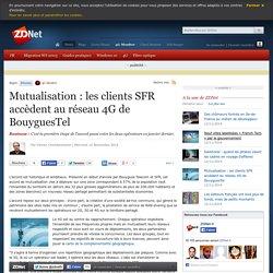 Mutualisation des réseaux 4G - SFR et Bouygues