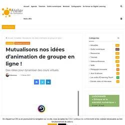Mutualisons nos idées d'animation de groupe en ligne !