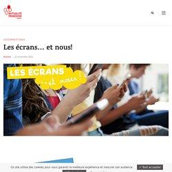 Les écrans... et nous! - Mutualité Française Normandie