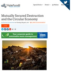 Mutually Secured Destruction and the Circular Economy