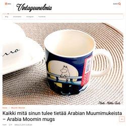 Kaikki mitä sinun tulee tietää Arabian Muumimukeista - Arabia Moomin mugs - Vintageunelmia - Finnish vintage blog