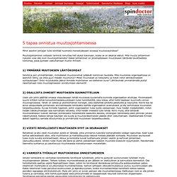 5 tapaa onnistua muutosjohtamisessa - Spindoctor Finland Oy