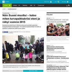 Näin Suomi muuttui – katso miten turvapaikkakriisi eteni ja näkyi vuonna 2015