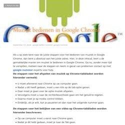 Muziek bedienen in Google Chrome - google bellen nummer google nummer