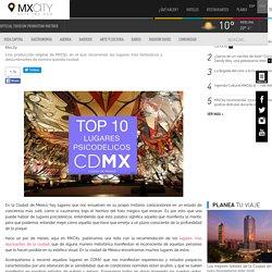 Top MXCity: 10 Lugares Psicodélicos de la Ciudad de México (VIDEO) - MXCity