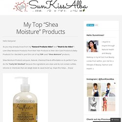 "My Top ""Shea Moisture"" Products"