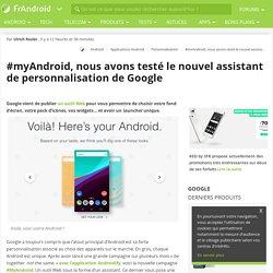 #myAndroid, nous avons testé le nouvel assistant de personnalisation de Google