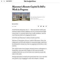 Myanmar's Remote Capital Is Still a Work in Progress