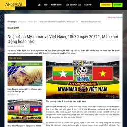 Nhận định Myanmar vs Việt Nam, 18h30 ngày 20/11: Màn khởi động hoàn hảo