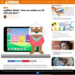 myBlee Math : bon en maths en 10 min par jour ! – Ludovia Magazine
