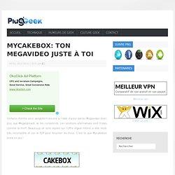Mycakebox: ton megavideo juste à toi