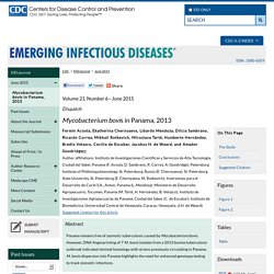 CDC EID - Volume 21, Number 6—June 2015 - Mycobacterium bovis in Panama, 2013