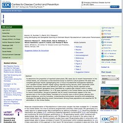 CDC EID – MARS 2012 – Au sommaire notamment: Using Genotyping and Geospatial Scanning to Estimate Recent Mycobacterium tuberculo