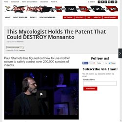 This Mycologist Holds The Patent That Could DESTROY Monsanto