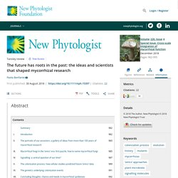 The future has roots in the past: the ideas and scientists that shaped mycorrhizal research - Bonfante - 2018 - New Phytologist - Wiley Online Library