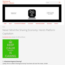 Never Mind the Sharing Economy: Here's Platform Capitalism