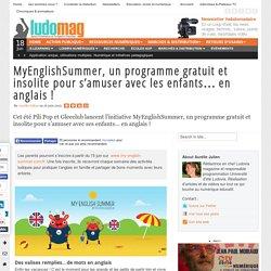 MyEnglishSummer, un programme gratuit et insolite pour s'amuser avec les enfants… en anglais !